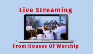 WebCasting at Houses of Worship 2