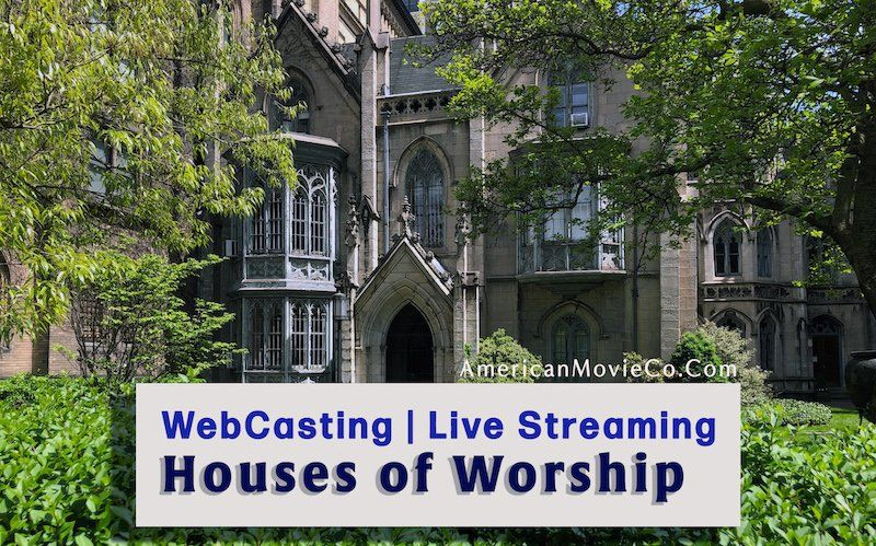 webcasting at houses of worship